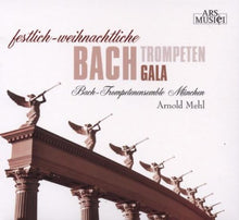 Load image into Gallery viewer, BACH: TRUMPET GALA - Trompetenensemble Munchen; Arnold Mehl