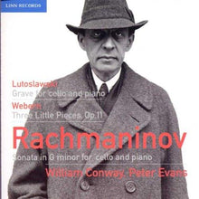 Load image into Gallery viewer, RACHMANINOV, LUTOSLAWSKI & WEBERN:  PIECES FOR CELLO AND PIANO - WILLIAM CONWAY