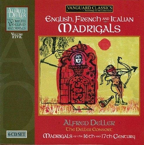 ALFRED DELLER: COMPLETE VANGUARD CLASSICS RECORDINGS, VOLUME 5 - ENGLISH, FRENCH AND LATIN MADRIGALS (6 CDS)