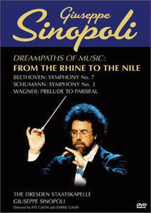 GIUSEPPE SINOPOLI - DREAMPATHS OF MUSIC: FROM THE RHINE TO THE NILE - BEETHOVEN SYMPHONY NO. 7; SCHUMANN SYMPHONY NO. 3; WAGNER PRELUDE TO PARSIFAL (DVD)