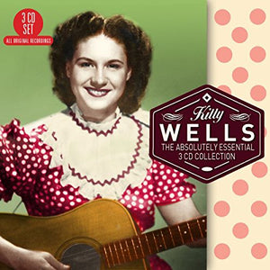 KITTY WELLS: The Absolutely Essential 3 CD Collection