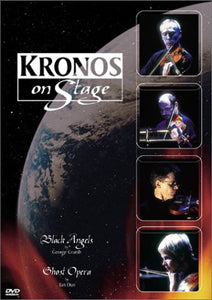 KRONOS QUARTET: KRONOS ON STAGE - BLACK ANGELS/GHOST OPERA (DVD)