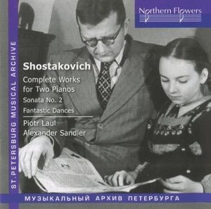 SHOSTAKOVICH: COMPLETE WORKS FOR TWO PIANOS - Piotr Laul (piano), Alexander Sandler (piano)