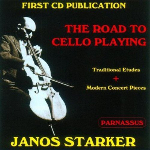 JANOS STARKER: THE ROAD TO CELLO PLAYING