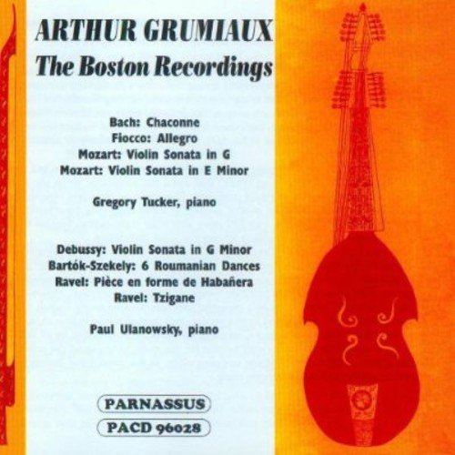 ARTHUR GRUMIAUX: THE BOSTON RECORDINGS