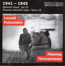 Load image into Gallery viewer, WARTIME MUSIC, VOLUME 16 - POLOVINKIN: HEROIC OVERTURE, SYMPHONY NO. 7; SUNNY TRIBE