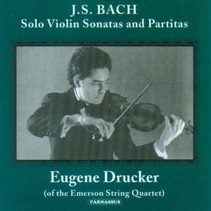 BACH, J.S.: SONATAS & PARTITAS FOR UNACCOMPANIED VIOLIN - EUGENE DRUCKER (2 CDS)