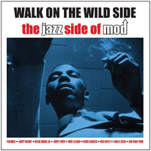 Load image into Gallery viewer, WALK ON THE WILD SIDE: THE JAZZ SIDE OF MOD (2 CDS)