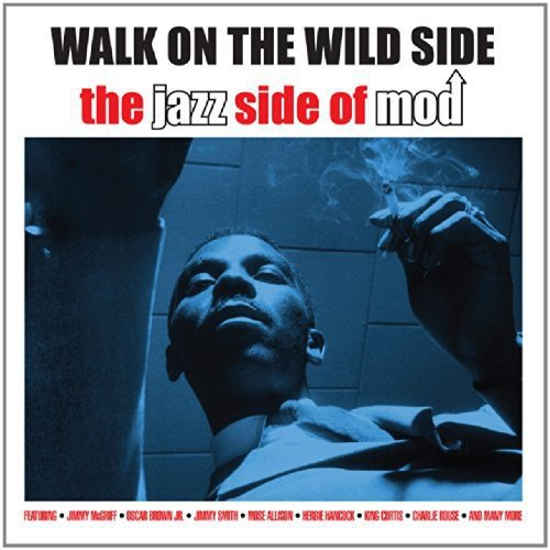 WALK ON THE WILD SIDE: THE JAZZ SIDE OF MOD (2 CDS)