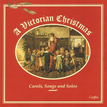 Load image into Gallery viewer, A VICTORIAN CHRISTMAS - CAROLS, SONGS AND SOLOS