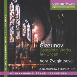 GLAZUNOV - COMPLETE WORKS FOR ORGAN - ZVEGINTZEVA