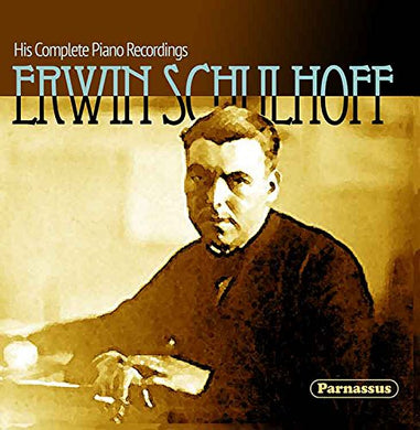 SCHULHOFF: HIS COMPLETE PIANO RECORDINGS