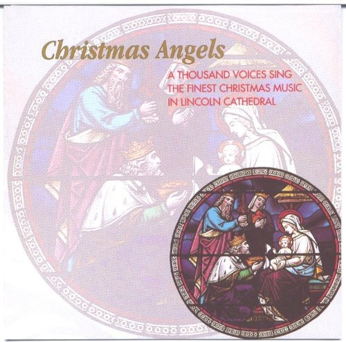 CHRISTMAS ANGELS - A THOUSAND VOICES SING IN LINCOLN CATHEDRAL