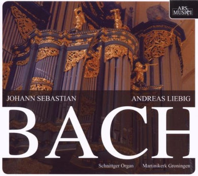 BACH: ORGAN WORKS VOL.1 - ANDREAS LIEBIG