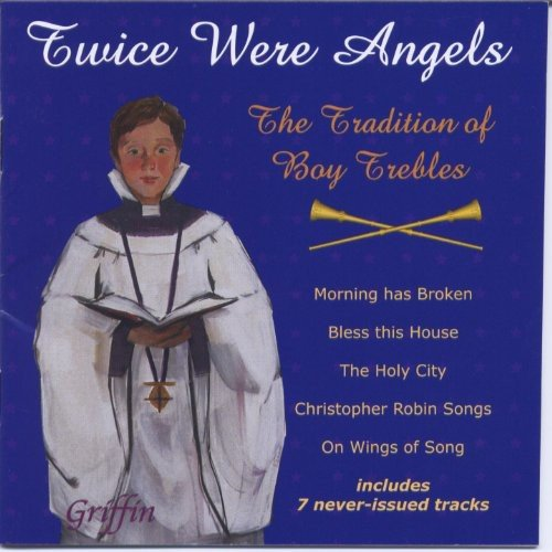 TWICE WERE ANGELS: TRADITION OF BOY TREBLES 2