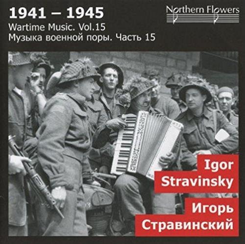 WARTIME MUSIC, VOLUME 15 - STRAVINSKY: DANSES CONCERTANTES, SCHERZO A LA RUSSE; SYMPHONY IN 3 MOVEMENTS