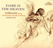 Load image into Gallery viewer, CAMERATA VOCALE FREIBURG: Faire Is the Heaven - Christmas with The Camerata Vocal Freiburg