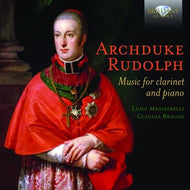 ARCHDUKE RUDOLPH: Music for Clarinet and Piano