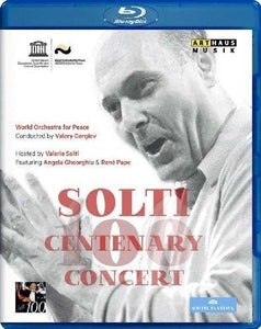 SOLTI CENTENARY CONCERT (BLU-RAY) - GHEORGHIU; PAPE; MEMBERS OF THE GEORG SOLTI ACCADEMIA; WORLD ORCHESTRA FOR PEACE; GERGIEV; SOLTI