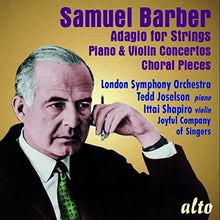 Load image into Gallery viewer, BARBER: ADAGIO FOR STRINGS, PIANO & VIOLIN CONCERTOS - LONDON SYMPHONY ORCHESTRA