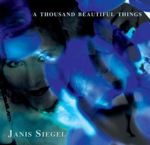 JANIS SIEGEL: A Thousand Beautiful Things