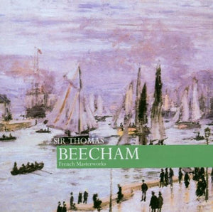 BEECHAM CONDUCTS FRENCH MASTERWORKS