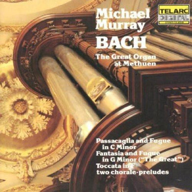 Bach: The Great Organ at Methuen - Michael Murray, organ