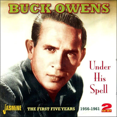 BUCK OWENS: Under His Spell - The First Five Years 1956-1961 (2 CDs)