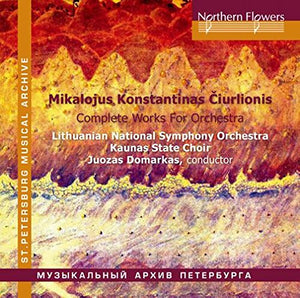 CIURLIONIS: COMPLETE WORKS FOR ORCHESTRA - LITHUANIAN NATIONAL SYMPHONY ORCHESTRA