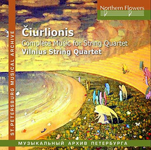 CIURLIONIS: COMPLETE MUSIC FOR STRING QUARTET - VILNIUS STRING QUARTET