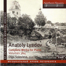 Load image into Gallery viewer, LYADOV: COMPLETE WORKS FOR PIANO, VOLUMES 3 & 4 - SOLOVIOVA (2 CDS)