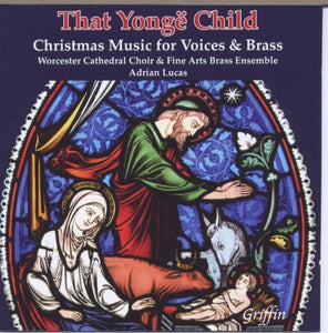 THAT YONGE CHILD: CHRISTMAS MUSIC FOR BRASS & VOICES