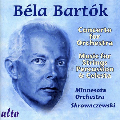 BARTOK: CONCERTO FOR ORCHESTRA;  MUSIC FOR STRINGS, CELESTE & PERCUSSION - MINNESOTA ORCHESTRA