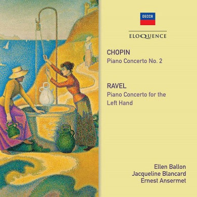 CHOPIN: Piano Concerto No. 2; RAVEL: Piano Concerto for the Left Hand - Blancard, Ballon, Ansermet, L'Orchestre de la Suisse Romande