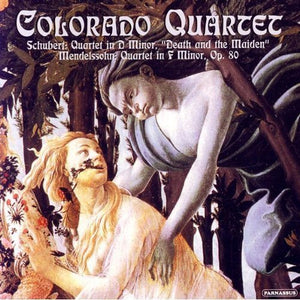 SCHUBERT & MENDELSSOHN: STRING QUARTETS - COLORADO QUARTET