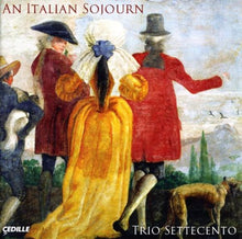 Load image into Gallery viewer, AN ITALIAN SOJOURN - TRIO SETTECENTO