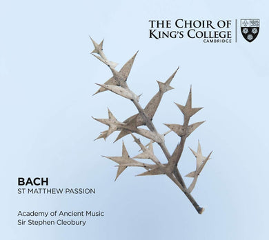 Bach: St. Matthew Passion - The Choir of King's College Cambridge (3 CDs)
