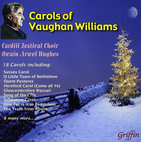 CHRISTMAS CAROLS OF VAUGHAN WILLIAMS - CARDIFF FESTIVAL CHOIR