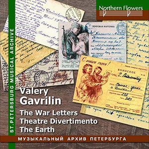 GAVRILIN: WAR LETTERS, THEATRE DIVERTIMENTO & THE EARTH