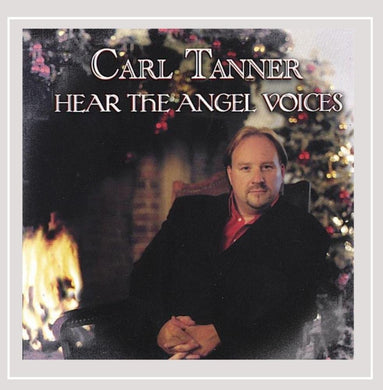 CARL TANNER: Hear The Angel Voices