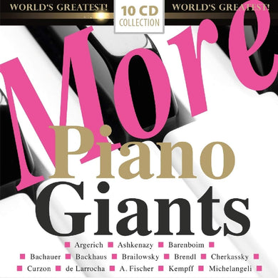 MORE PIANO GIANTS - ARGERICH, ARRAU, BARENBOIM and MORE (10 CDS)