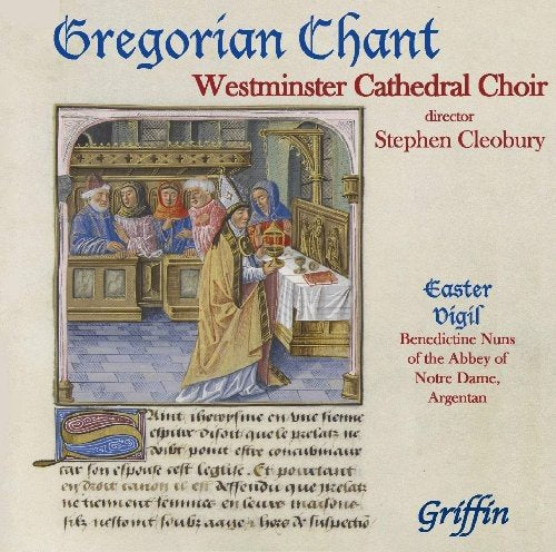 GREGORIAN CHANT FROM WESTMINSTER CATHEDRAL: EASTER VIGIL
