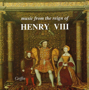 MUSIC FROM THE REIGN OF HENRY VIII - FORBURY & HOLBEIN CONSORTS