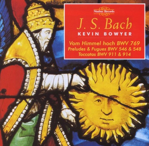 Bach: The Works for Organ, Volume 11 - Kevin Bowyer (2 CDS)