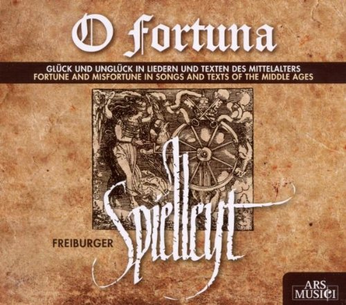 O Fortuna - Fortune & Misfortune In Songs & Texts Of The Middle Ages - FREIBERGER SPIELLEYT