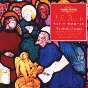 Bach: The Complete Works for Organ, Volume 15 - Kevin Bowyer (2 CDs)