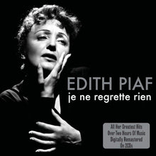 Load image into Gallery viewer, EDITH PIAF: JE NE REGRETTE RIEN (2 CDs)