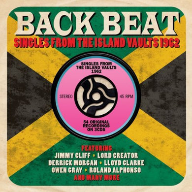 BACK BEAT: SINGLES FROM THE ISLAND VAULTS 1962: Jimmy Cliff, Derrick Morgan, Owen Gray and More (3 CDs)