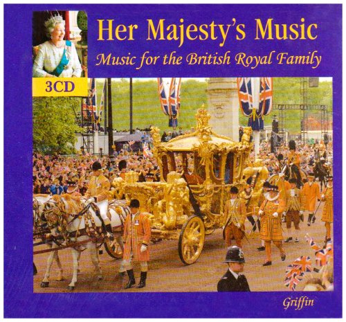 HER MAJESTY'S MUSIC - MUSIC FOR THE BRITISH ROYAL FAMILY (3 CDS)