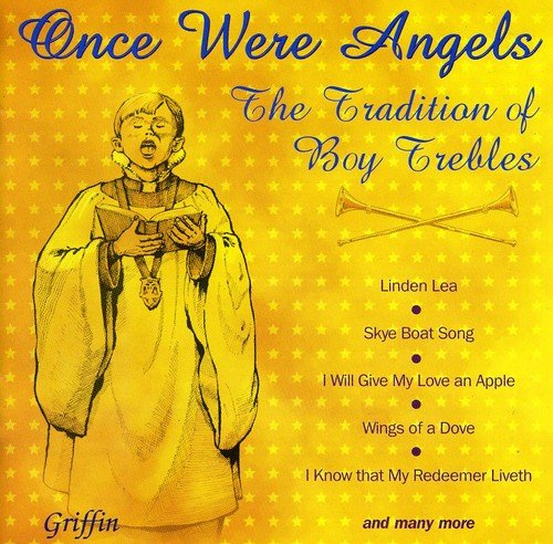 ONCE WERE ANGELS: TRADITION OF BOY TREBLES